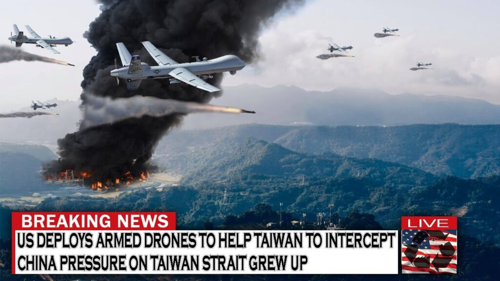 US Deploys Armed Drones to Help Taiwan to Intercept China Pressure on Taiwan Strait Grew up